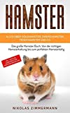 HAMSTER - Alles über Goldhamster, Zwerghamster, Teddyhamster und Co.: Das große...