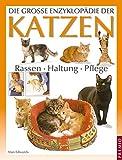 Die grosse Enzyklopädie der Katzen: Rassen - Haltung - Pflege