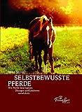 Selbstbewusste Pferde: Wie Pferde ihre eigenen Übungen und Lektionen entwickeln