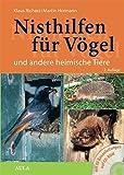 Nisthilfen für Vögel und andere heimische Tiere: mit Bauanleitungen auf CD