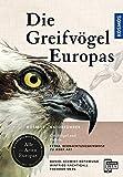 Greifvögel Europas: Greifvögel und Falken - Alle Arten Europas
