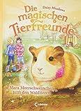Die magischen Tierfreunde 8 - Mara Meerschweinchen hilft den Waldtieren: Kinderbuch...