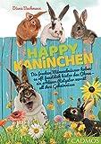 Happy Kaninchen: Die frechen Mümmelmänner haben es oft faustdick hinter den Ohren...