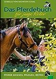 Das Pferdebuch für junge Reiter: Pferde kennen, pflegen, reiten