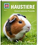 WAS IST WAS Band 72 Haustiere. Unsere liebsten Freunde (WAS IST WAS Sachbuch, Band...