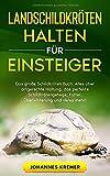 LANDSCHILDKRÖTEN HALTEN FÜR EINSTEIGER: Das große Schildkröten Buch - Alles über...