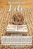 Mein Hamster Nele. Ratgeber und viele wertvolle Tipps zu Kauf, Gehege, Haltung,...
