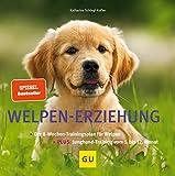 Welpen-Erziehung: Der 8-Wochen-Trainingsplan für Welpen. Plus Junghund-Training vom...